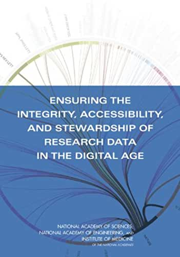 Ensuring the Integrity, Accessibility and Stewardship of Research Data in the Digital Age