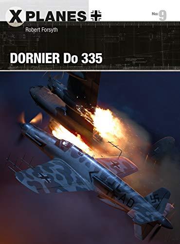 Dornier Do 335 (X-Planes Book 9) (English Edition)