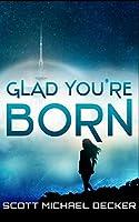 Glad You're Born