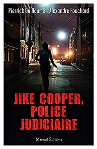 Jike Cooper, Police Judiciaire par Pierrick Guillaume