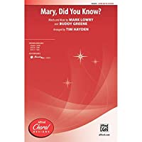 Mary, Did You Know? - Words and music by Mark Lowry and Buddy Greene / arr. Tim Hayden