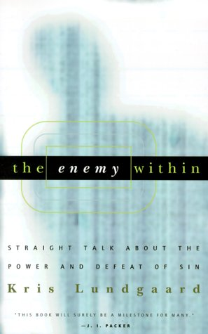 Enemy Within, The: Straight Talk about the Power and Defeat of Sin
