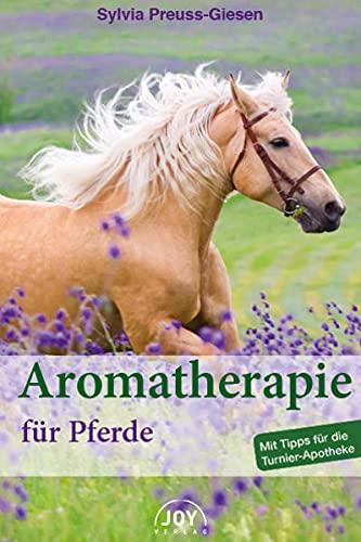 Aromatherapie für Pferde: Mit Tipps für die Turnier-Apotheke