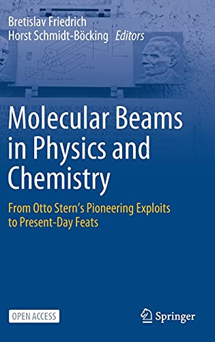 Molecular Beams in Physics and Chemistry: From Otto Stern's Pioneering Exploits to Present-Day Feats
