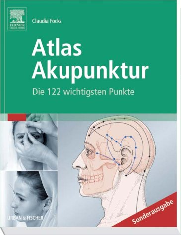 Atlas Akupunktur: Fotosequenzen und Zeichnungen, Lerntexte, Praxistips