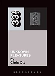 Joy Division\'s Unknown Pleasures (Thirty Three and a Third series) by Chris Ott (2004-03-31)
