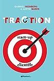 Traction - Comment toute start-up peut développer rapidement sa clientèle