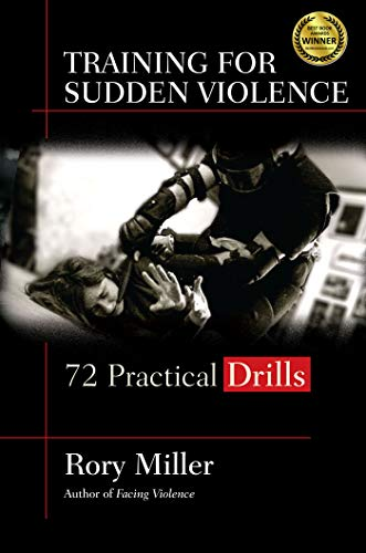 Training for Sudden Violence: 72 Practical Drills (English Edition)