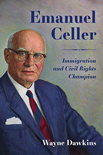 Emanuel Celler: Immigration and Civil Rights Champion