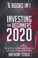 Investing for Beginners 2020: 6 Books in 1: Day, Option, Forex, Stock Market Trading, Real Estate, and Commercial R.E. to Achieve your Financial Freedom