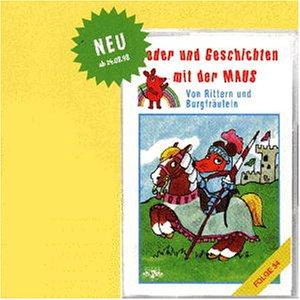 Lieder und Geschichten mit der Maus, Folge 34: Von Rittern und Burgfräulein [MC] [Musikkassette]