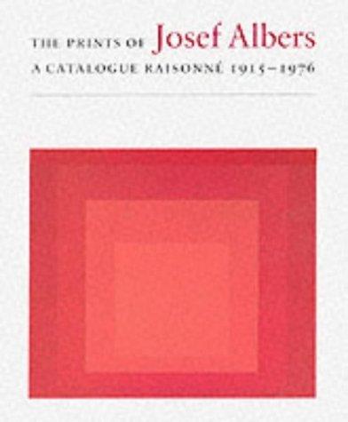 The Prints of Josef Albers: A Catalogue Raisonne 1915-1976 by Brenda Danilowitz (2002-05-29)