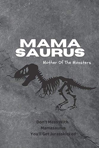Mamasaurus Funny T-rex Mother's Day check list and Notebook, Don't Mess With Mamasaurus You'll Get Jurasskicked: To Do Check Lists with 3 Top ... Note Book Organizer (6