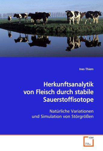 Herkunftsanalytik von Fleisch durch stabile Sauerstoffisotope: Natürliche Variationen und Simulation von Störgrößen