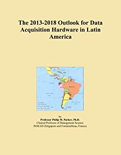 The 2013-2018 Outlook for Data Acquisition Hardware in Latin America