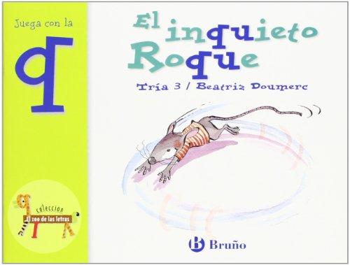 El inquieto Roque: Juega con la q (Castellano - A Partir De 3 Años - Libros Didácticos - El Zoo De Las Letras)