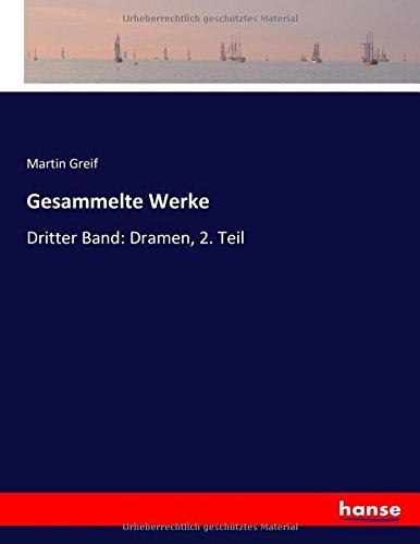 Gesammelte Werke: Dritter Band: Dramen, 2. Teil
