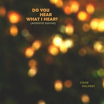 Do You Hear What I Hear? (Acoustic Guitar)