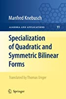 Specialization of Quadratic and Symmetric Bilinear Forms (Algebra and Applications (11))