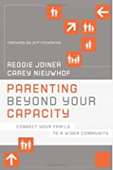 Parenting Beyond Your Capacity: Connect Your Family to a Wider Community Broché