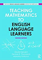 Teaching Mathematics to English Language Learners (Teaching English Language Learners Across the Cirriculum)