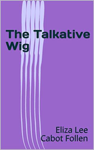 The Talkative Wig (English Edition)