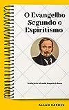 O Evangelho Segundo o Espiritismo (Portuguese Edition)