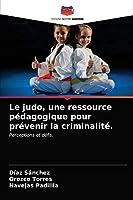 Le judo, une ressource pédagogique pour prévenir la criminalité.