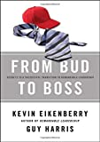 From Bud to Boss: Secrets to a Successful Transition to Remarkable Leadership