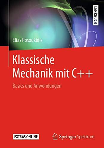Klassische Mechanik mit C++: Basics und Anwendungen