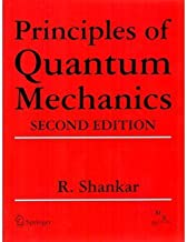 Principles of Quantum Mechanics by Shankar (2010-01-30)