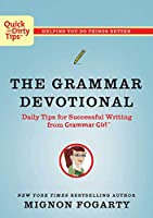 The Grammar Devotional: Daily Tips for Successful Writing from Grammar Girl (Quick & Dirty Tips)