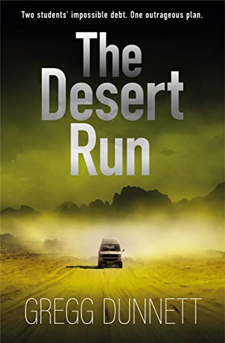 The Desert Run: A tense and gripping crime thriller (The Sinister Coast Collection) by [Gregg Dunnett]
