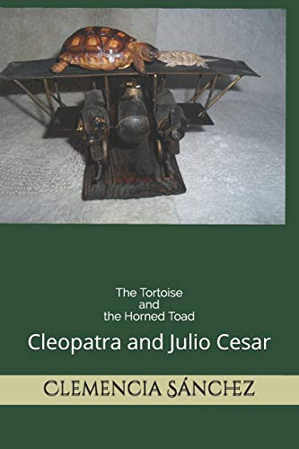 The Tortoise And The Horned Toad: Julio Cesar and Cleopatra (3, Band 1)