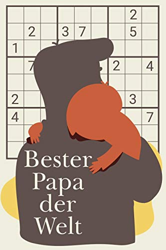Bester Papa der Welt: Schönes Geschenk zum Vatertag oder kleine Aufmerksamkeit für zwischendurch | 100 Sudokus inkulsive Lösungen