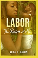 "Labor: ""The Rebirth of Me"""