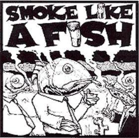 Smoke Like A Fish - Smoke Like A Fish, Inc FREE CD!!