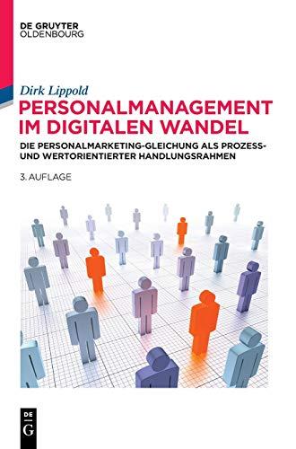 Personalmanagement im digitalen Wandel: Die Personalmarketing-Gleichung als prozess- und wertorientierter Handlungsrahmen (De Gruyter Studium)