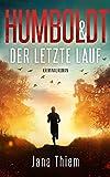 Humboldt und der letzte Lauf (Kriminalhauptkommissar Humboldt 4)