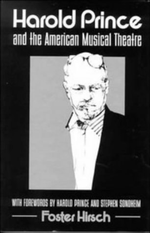 Harold Prince and the American Musical Theater (Directors in Perspective)