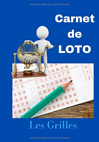 Carnet de Loto : Les grilles: Ce carnet contient des grilles à remplir, si vous aimez jouer de temps en temps ou régulièrement au loto, vous aurez ... retranscrivant les numéros, et les résultats.
