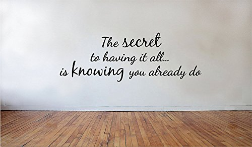 stickers muraux The Secret To Having It All Is Knowing You Already Do Inspirational Decal Family