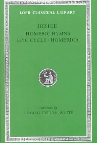 Hesiod, the Homeric Hymns, and Homerica (Loeb Classical Library #57) (English, Ancient Greek and Ancient Greek Edition)
