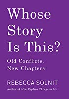 Whose Story Is This?: Old Conflicts, New Chapters
