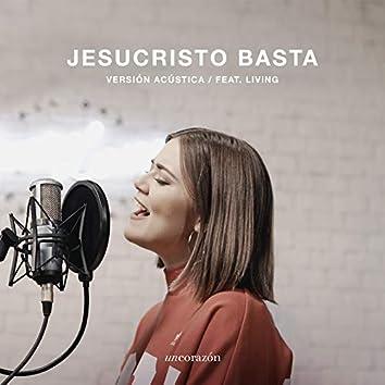 Jesucristo Basta (Versión Acústica)