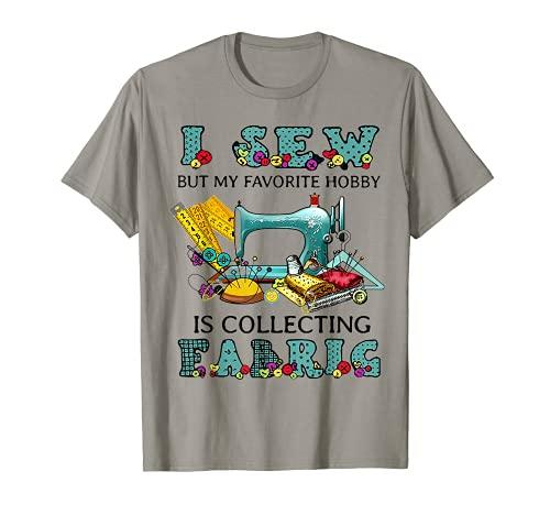 Yo coso pero mi pasatiempo favorito es coleccionar tela Camiseta