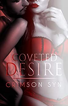 Coveted Desire: A love hate contemporary romance by [Crimson Syn]