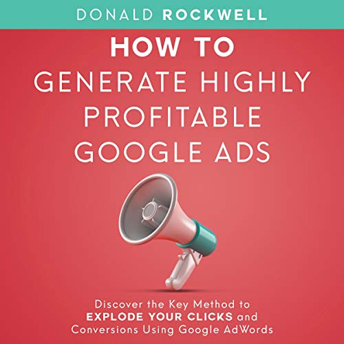 How to Generate Highly Profitable Google Ads audiobook cover art