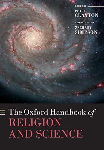 Compare Textbook Prices for The Oxford Handbook of Religion and Science Oxford Handbooks 1 Edition ISBN 9780199543656 by Clayton, Philip