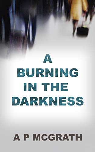 a-burning-in-the-darkness